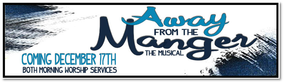 First Church presents Away from the Manger Christmas Musical
